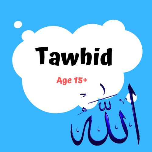 Tawhid – Age 15+