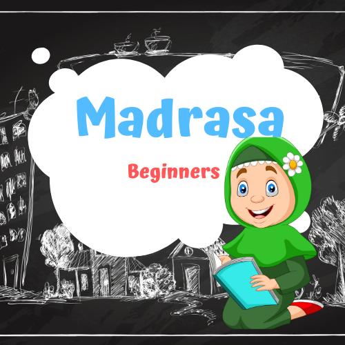 Madrasa – Beginners – In Progress